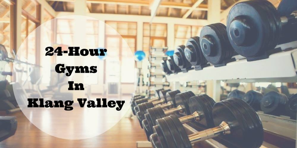 Seven hour gyms in klang valley for fitness junkies